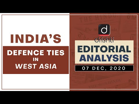 India's Defence Ties in West Asia l Editorial Analysis - Dec 07, 2020