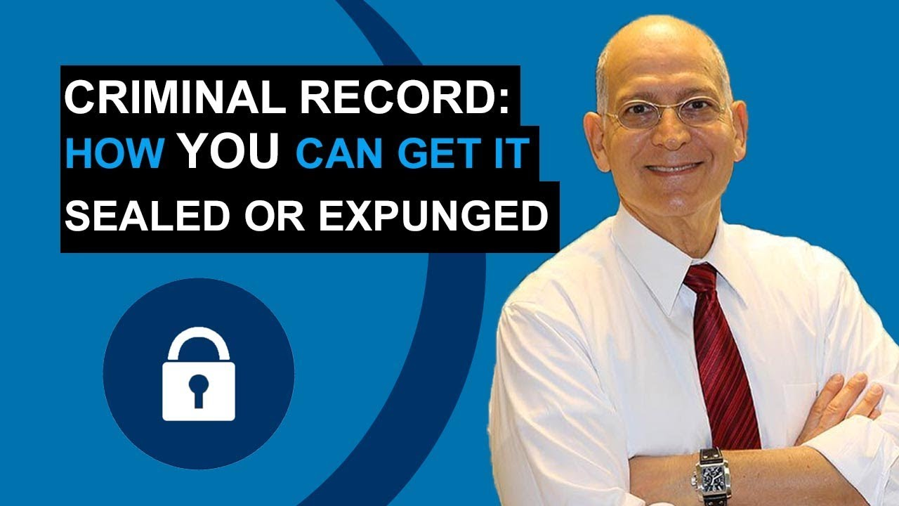 Criminal Record - How YOU Can Get It SEALED Or EXPUNGED
