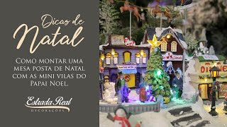 Como montar uma mesa posta de Natal com as mini vilas do Papai Noel.