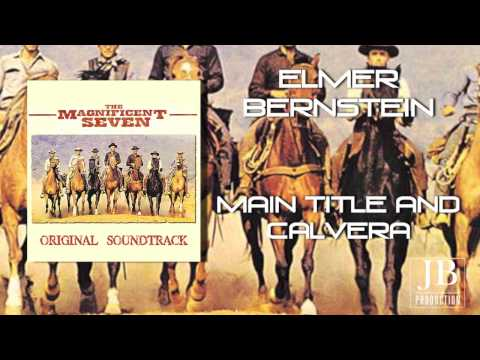 "Elmer Bernstein - Main Title and Calvera (Original Soundtrack From ""The Magnificent Seven"")"