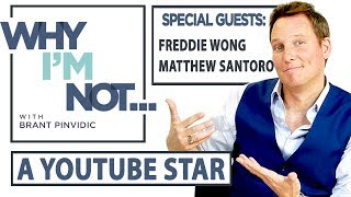 Why I'm Not: A YouTube Star w/ guests Freddie Wong and Matthew Santoro