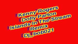 Kenny Rogers & Dolly Parton - Islands In The Stream remix 2014 ( dj_bob021 )
