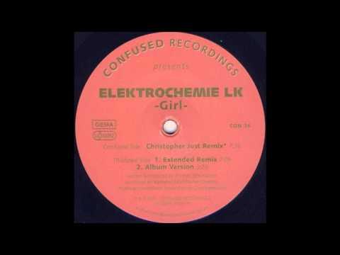 Elektrochemie LK - Girl (Christopher Just Remix)