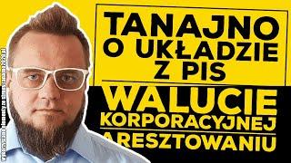 Paweł Tanajno o układzie z PiS i kryptowalutach korporacyjnych!
