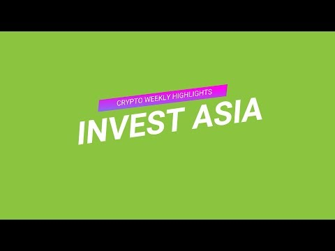 Crypto Weekly Highlights: Invest Asia