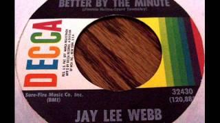 She's Lookin' Better By The Minute by Jay Lee Webb on 1969 Decca 45.