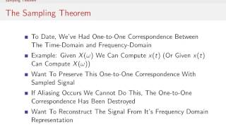 The Sampling Theorem tells use the rate at which we must sample a continuous-time signal if we want to preserve all signal information (i.e. avoid aliasing)....