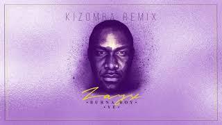 Burna Boy - Ye - Kizomba remix by Dj Zay