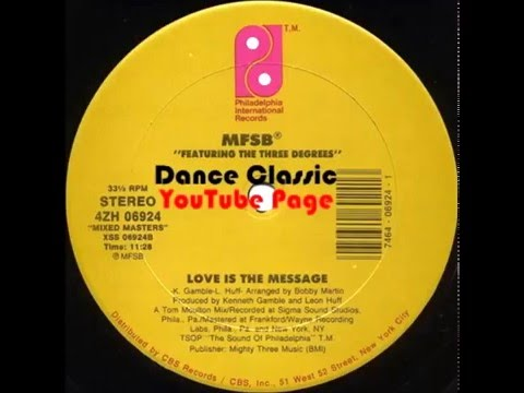 MFSB Ft. The Three Degrees - Love Is The Message (A Tom Moulton Mix)