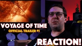 REACTION Voyage Of Time Official Trailer 1  IMAX Science Movie 2016