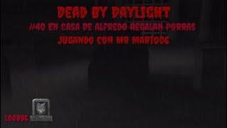 Dead By Daylight - #40 En Casa De Alfredo Regalan Porras