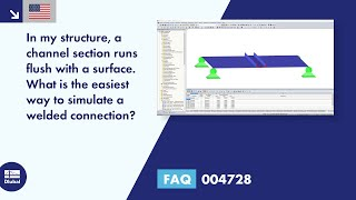FAQ 004728 | In my structure, a channel section runs flush with a surface. What is the easiest way to simulate a welded connection?