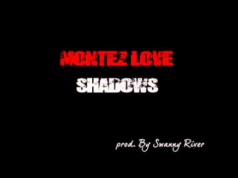 Montez Love - Shadows (prod. by Swanny River)