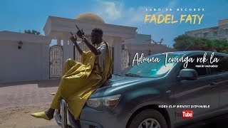 Fadel Faty – Adouna Téranga Rek La