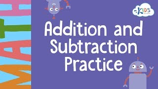 Addition And Subtraction Practice - 1st Grade | Math | Kids Academy