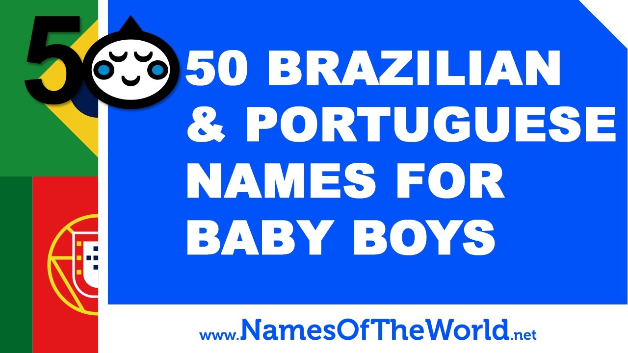 50 Brazilian and Portuguese names for baby boys - www.namesoftheworld.net