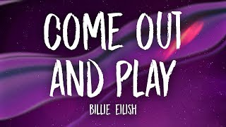 Billie Eilish   Come Out And Play (Lyrics)