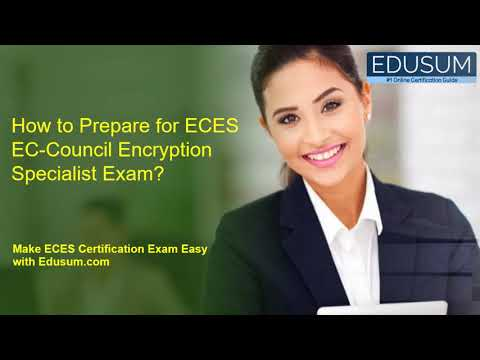 How to Prepare for ECES EC-Council Encryption Specialist Exam ...