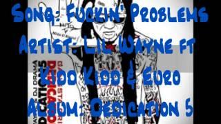 Fuckin' Problems- Lil Wayne ft Kidd Kidd & Euro (Lyrics in Description) (Dedication 5)