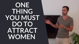 #1 Thing YOU MUST DO when Flirting with Women