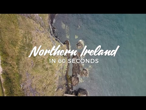 Northern Ireland in 60 Seconds