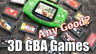 3D GameBoy Advance  GBA Games   ANY GOOD?!