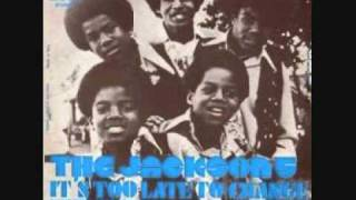 Jackson 5 - It's to late too change the time