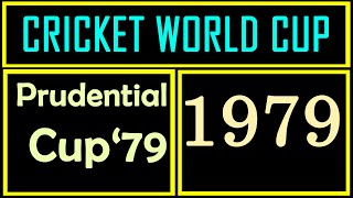 Cricket World Cup 1979 (Prudential Cup '79), the Second Cricket world cup in England