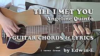 Till I Met You (Angeline Quinto) Guitar Chords w/ Lyrics
