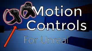 VR Motion Controls in UE4 / Unreal Engine 4