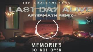 The Chainsmokers- Last Day Alive (Castaway & AFTERMATH REMIX)