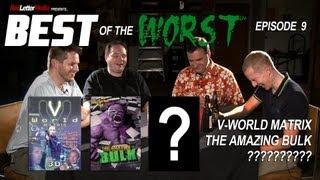 Best of the Worst: V-World Matrix, The Amazing Bulk, and ????