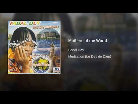 Fadal Dey Meditation - Mothers of the World 5