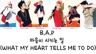 B.A.P - What my heart tells me to do