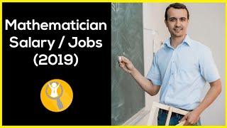 Mathematician Salary 2019 – Mathematician Jobs