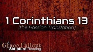 1 Corinthians 13 (Passion Translation) *w/ ORIGINAL music | Grace Fallout Scripture Reading | SR23