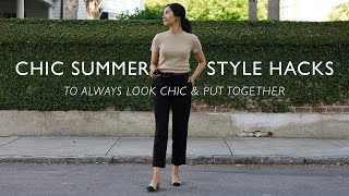 7 Style Hacks To Always Look Chic And Put Together In Summer