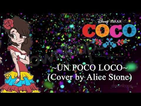 """Coco """"Un Poco Loco"""" (Spanish Cover)"""