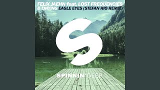 Eagle Eyes (feat. Lost Frequencies, Linying) (Stefan Rio Remix)