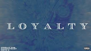 Omelly Zae - Loyalty (feat. DannyFBaby & NBTG K) [Official Audio]