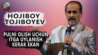 Hojiboy Tojiboyev - Pulni olish uchun itga uylanish kerak ekan | Хожибой Тожибоев