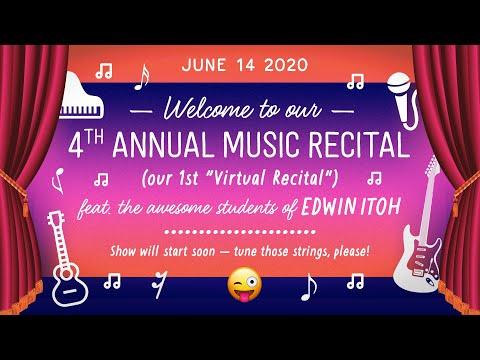 4th Annual Virtual Music Recital 2020 - 2:30pm