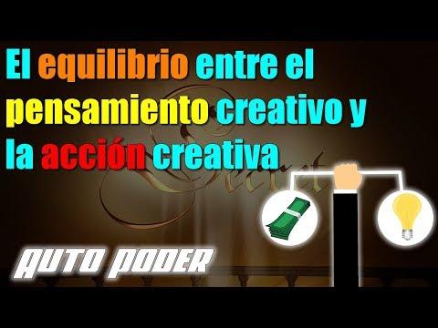 El equilibrio entre el pensamiento creativo y la acción creativa