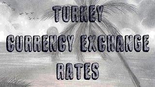 Turkish Lira Currency Exchange Rates
