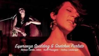 Gretchen Parlato & Esperanza Spalding - Jobim: Useless Landscape (Inutil Paisagem)