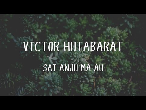Victor Hutabarat - Sai Anju Ma Au (Official Music Video) Mp3