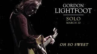 GORDON LIGHTFOOT – OH SO SWEET