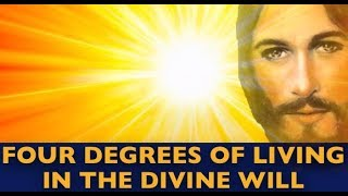 Four Degrees of Living in the Divine Will