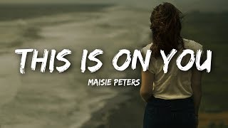 Maisie Peters   This Is On You (Lyrics)
