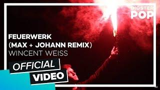 Wincent Weiss   Feuerwerk (Max + Johann Remix)